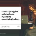 A participação das mulheres na comunidade WordPress